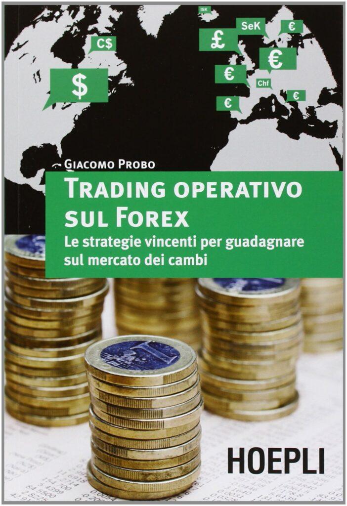 """Il libro """"Trading Operativo sul Forex: le strategie vincenti per guadagnare sul mercato dei cambi"""""""